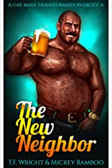The New Neighbor: A Gay Male Transformation Erotica