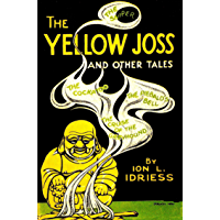 The Yellow Joss: And Other Tales