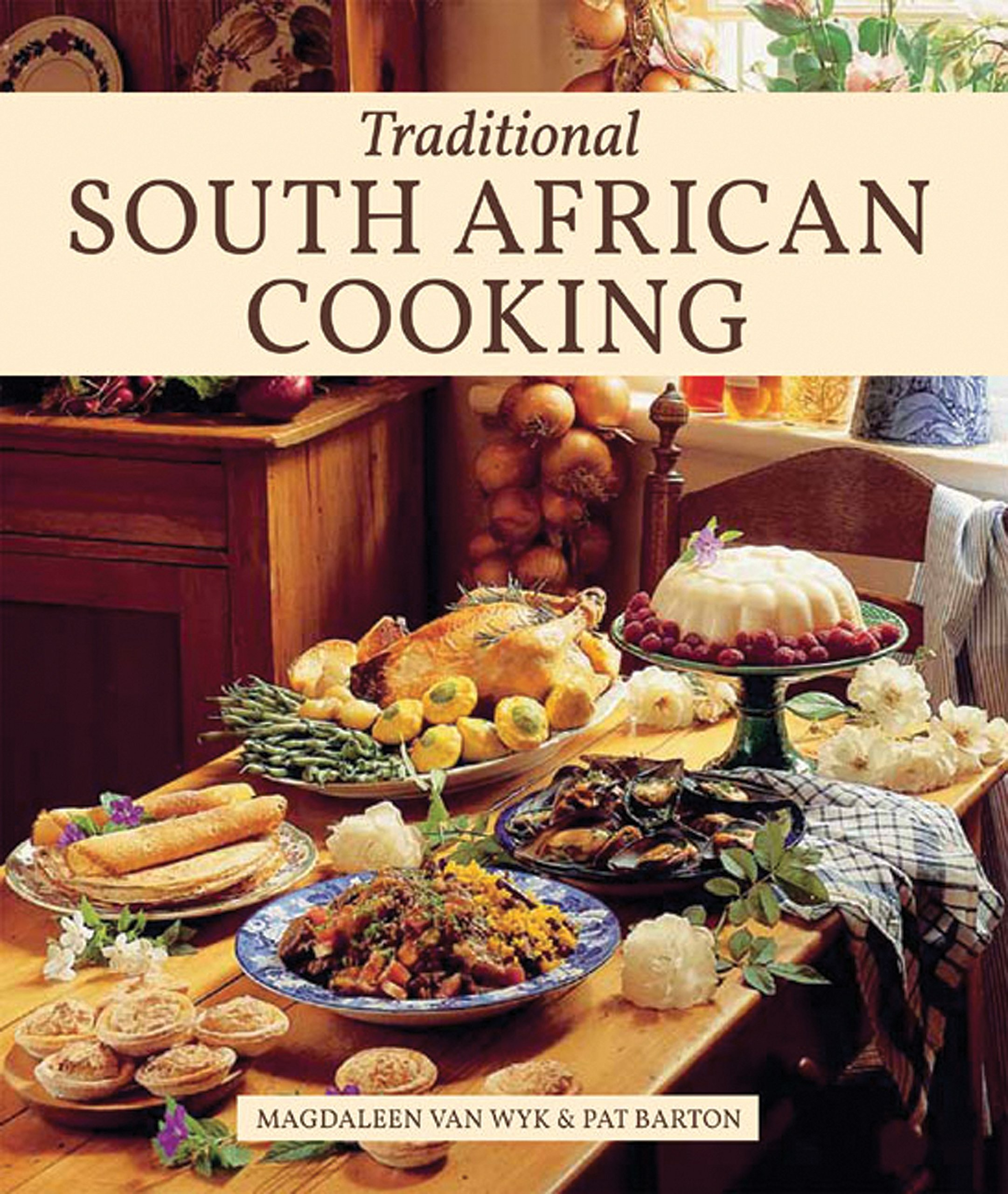 Traditional south african cooking pat barton magdaleen van wyk traditional south african cooking pat barton magdaleen van wyk 9781432303471 amazon books forumfinder Gallery