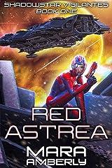 Red Astrea (Shadowstar Vigilantes Book 1) Kindle Edition