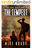 The Tempest - The Thrilling Post-Apocalyptic Survival Series: No Sanctuary Series - Book 4