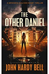The Other Daniel: A Short Suspense Thriller (Grisham/Sullivan Book 2) Kindle Edition