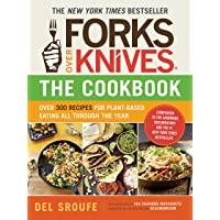 Forks Over Knives Cookbook:Over 300 Recipes for Plant-Based Eating All: Over 300 Recipes for Plant-Based Eating All…