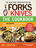 Forks Over Knives - The Cookbook: Over 300 Recipes for Plant-Based Eating All Through the Year (English Edition)