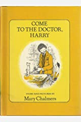Come to the Doctor, Harry Hardcover