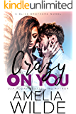 Crazy on You (Bliss Brothers Book 4)