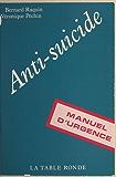 Anti-suicide : manuel d'urgence