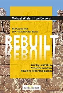 REBUILT: Die Geschichte einer katholischen Pfarre (German Edition)