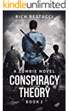 Conspiracy Theory (The Zombie Theories Book 2)