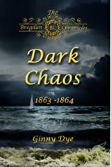 Dark Chaos (# 4 in the Bregdan Chronicles Historical Fiction Romance Series) Kindle Edition