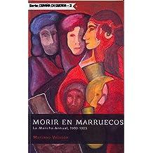 MORIR EN MARRUECOS: Guerra de África: La Mancha-Annual, 1909-1923 (España en Guerra nº 3) (Spanish Edition) Apr 8, 2017