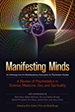 Manifesting Minds: A Review of Psychedelics in Science, Medicine, Sex, and Spirituality