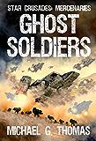 Ghost Soldiers (Star Crusades: Mercenaries Book 2)