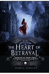 The Heart of Betrayal (Crônicas de Amor e Ódio Livro 2) (Portuguese Edition) Kindle Edition