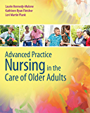 Advanced Practice Nursing in the Care of Older Adults