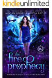 The Fire Prophecy: A Supernatural Fantasy Romance Series (Hidden Legends: Academy of Magical Creatures Book 1)