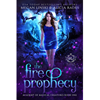The Fire Prophecy: A Supernatural Fantasy Romance Series (Hidden Legends: Academy of Magical Creatures Book 1) (English…