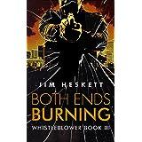 Both Ends Burning (Whistleblower Trilogy Book 3)