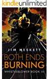 Both Ends Burning (Whistleblower Trilogy Book 3)