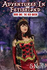 Adventures in Fetishland Book One: The Red Queen Kindle Edition