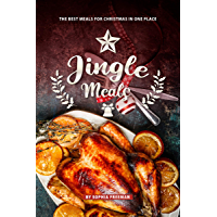 Jingle Meals: The Best Meals for Christmas in one Place (English Edition)
