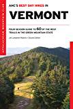 AMC's Best Day Hikes in Vermont: Four-Season Guide To 60 Of The Best Trails In The Green Mountain State