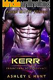 Kerr: Paranormal Sci-Fi Alien Romance (Àlien Mates Book 1)
