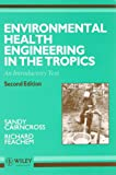Env Health Engineering in the Tropics 2e: An Introductory Text