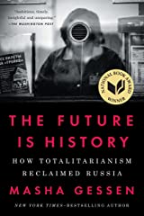 The Future Is History: How Totalitarianism Reclaimed Russia Kindle Edition