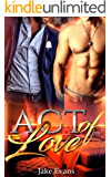 An Act of Love: First Time MM Gay Experience (Straight to Gay Chronicles)