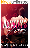 Always Have: A Hot Friends to Lovers Romance (The Always Series Book 1)