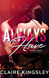 Always Have (The Always Series Book 1)