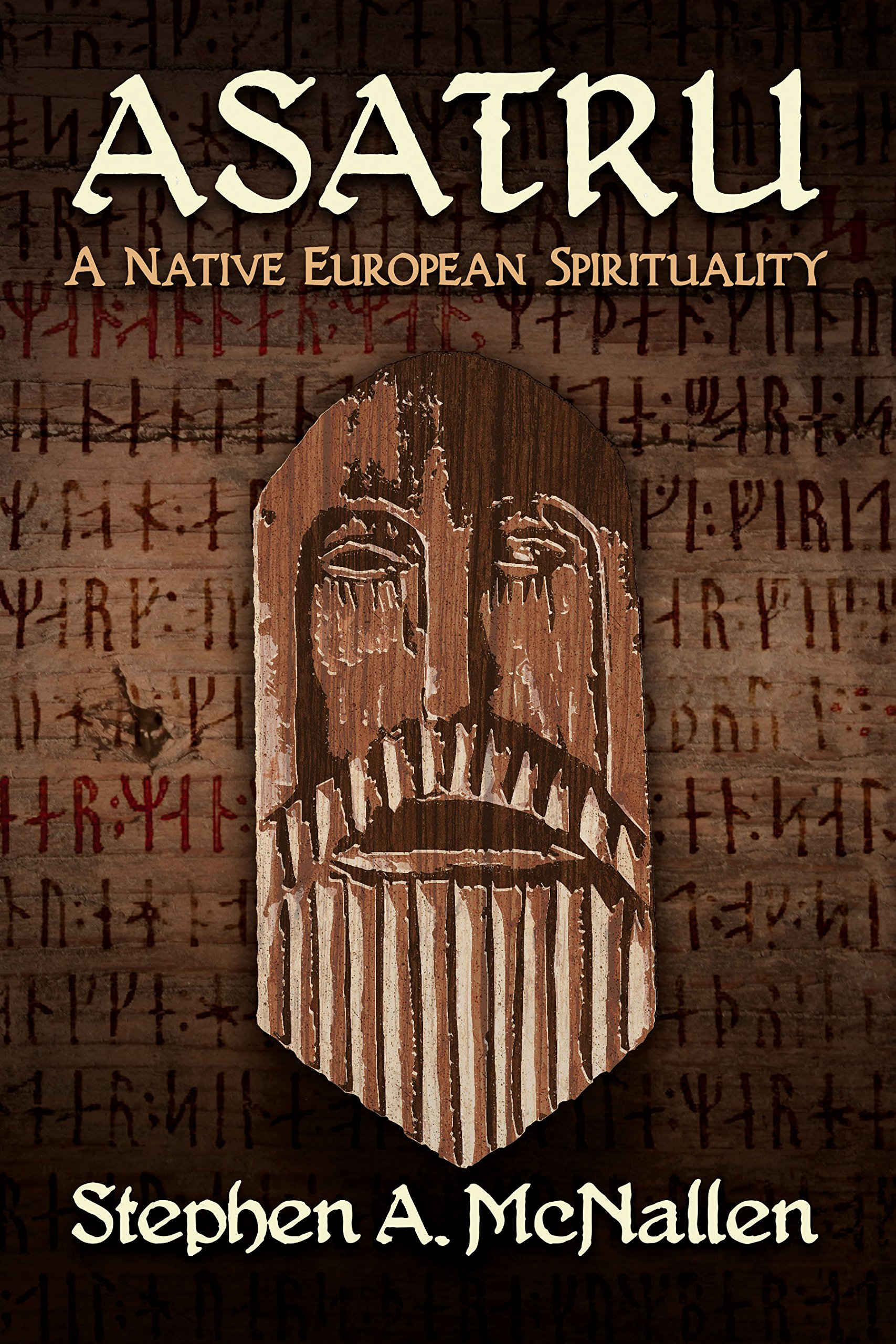 Asatru a native european spirituality stephen a mcnallen asatru a native european spirituality stephen a mcnallen 9780972029254 amazon books fandeluxe Image collections