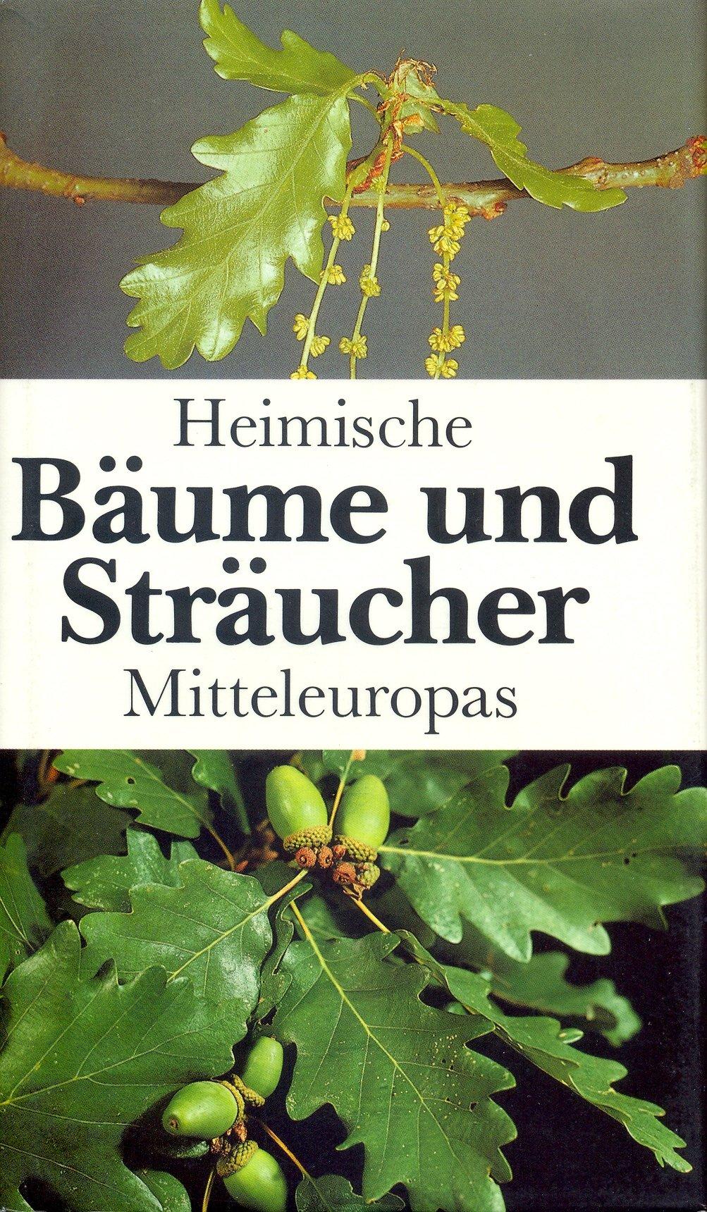 Heimische Bäume und Sträucher Mitteleuropas
