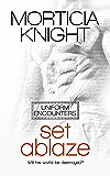 Set Ablaze (Uniform Encounters Book 1)