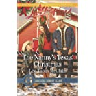 The Nanny's Texas Christmas: A Wholesome Western Romance (Lone Star Cowboy League: Boys Ranch Book 3)