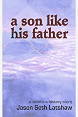 A Son Like His Father: A Brathius Short Story Kindle Edition