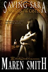 Saving Sara (Masters of the Castle Book 3) Kindle Edition