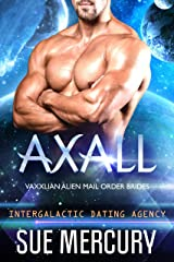 Axall: Vaxxlian Alien Mail Order Brides #4 (Intergalactic Dating Agency) Kindle Edition