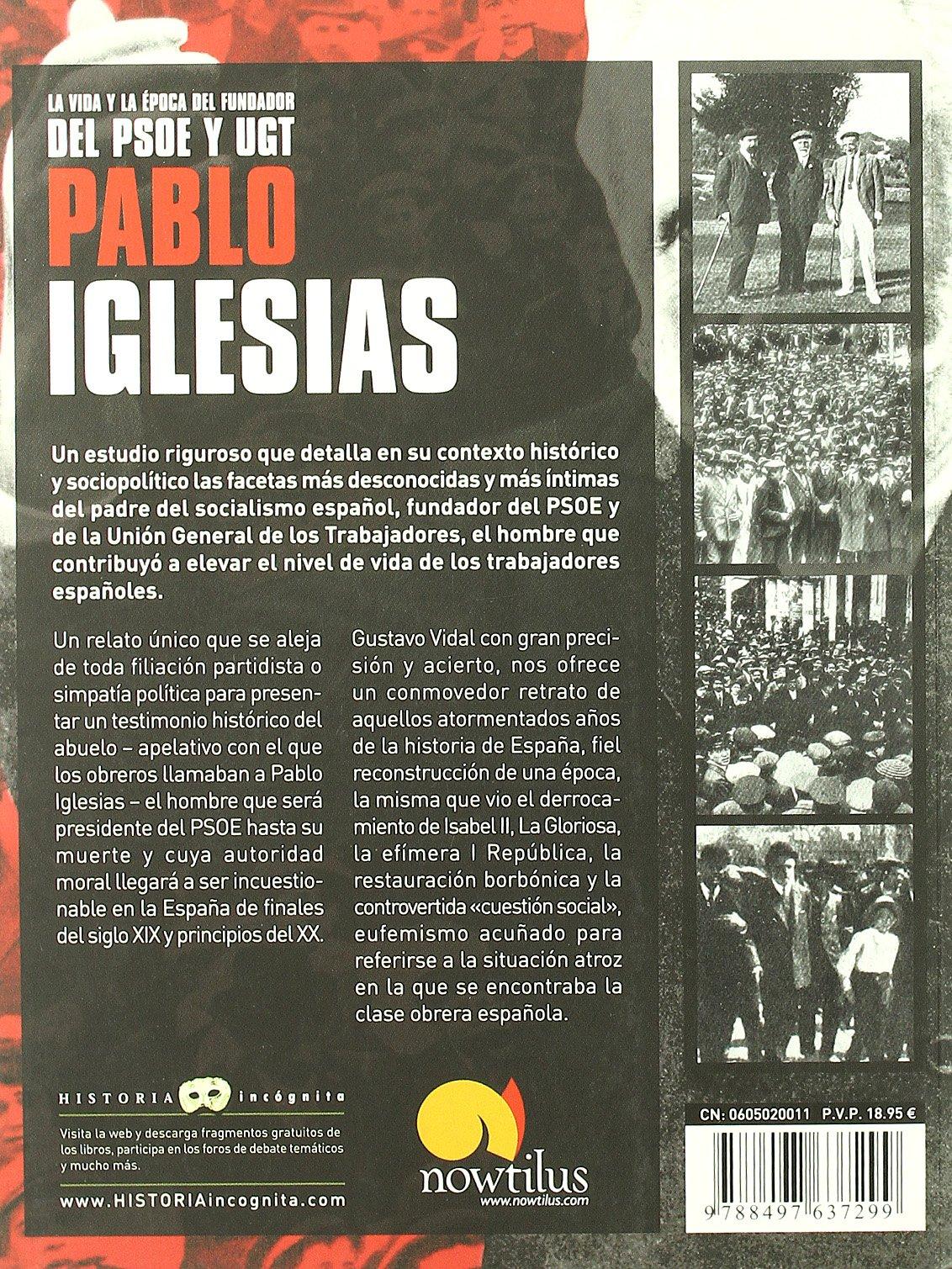 Amazon.com: Pablo Iglesias (Historia incognita/Unknown History) (Spanish Edition) (9788497637299): Gustavo Vidal: Books