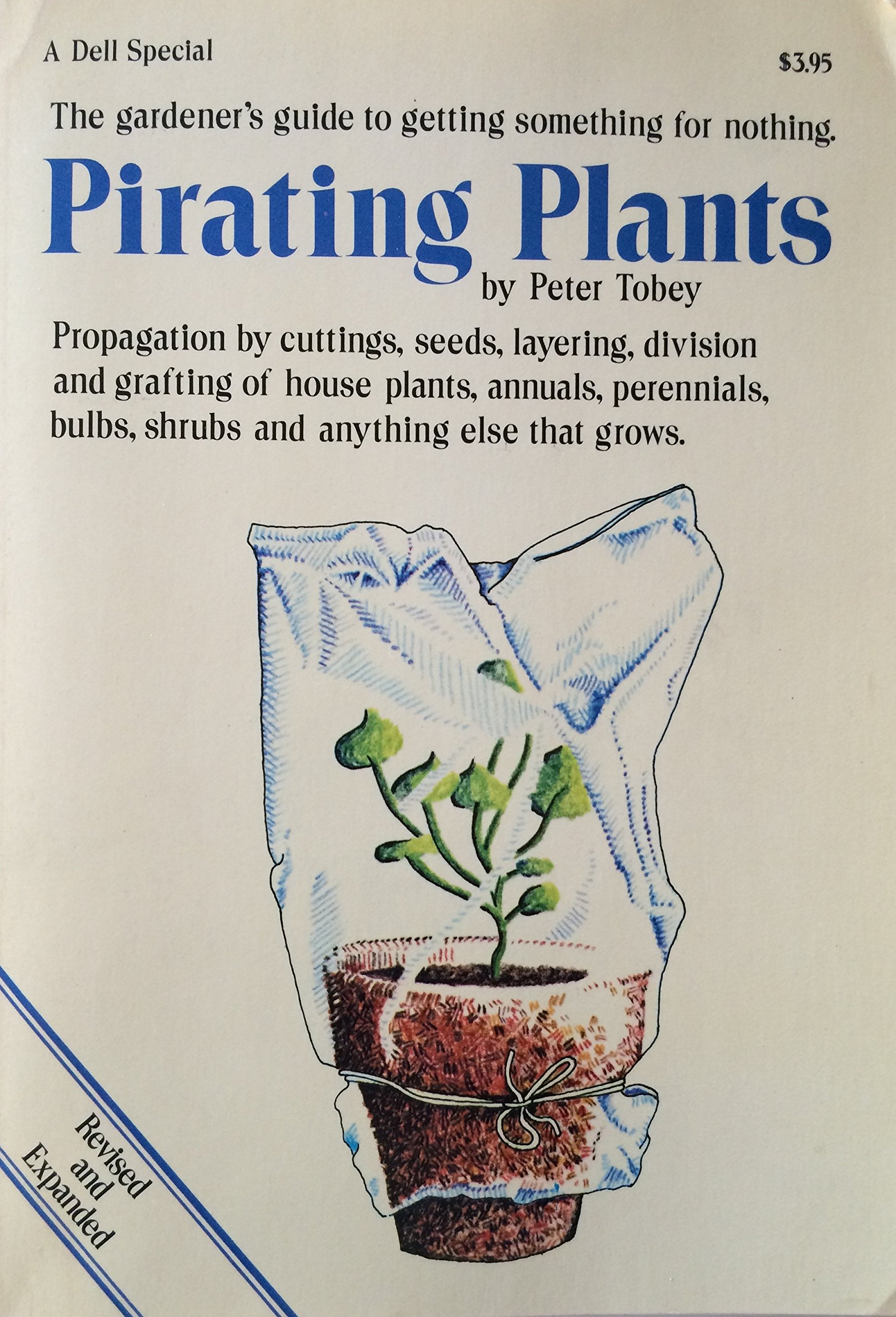 Pirating Plants The Gardener's Guide to Getting Something for Nothing, Tobey Peter