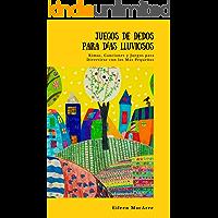 Juegos de Dedos para Días Lluviosos: Rimas, Canciones y Juegos para Divertirse con los Más Pequeños (English Edition)