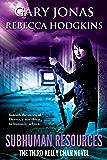 Subhuman Resources: The Third Kelly Chan Novel