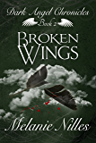 Broken Wings (Starfire Angels: Dark Angel Chronicles Book 2) (English Edition)