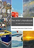 The Artist's Handbook: Artist/Gallery Relationships & Digital Promotion (English Edition)