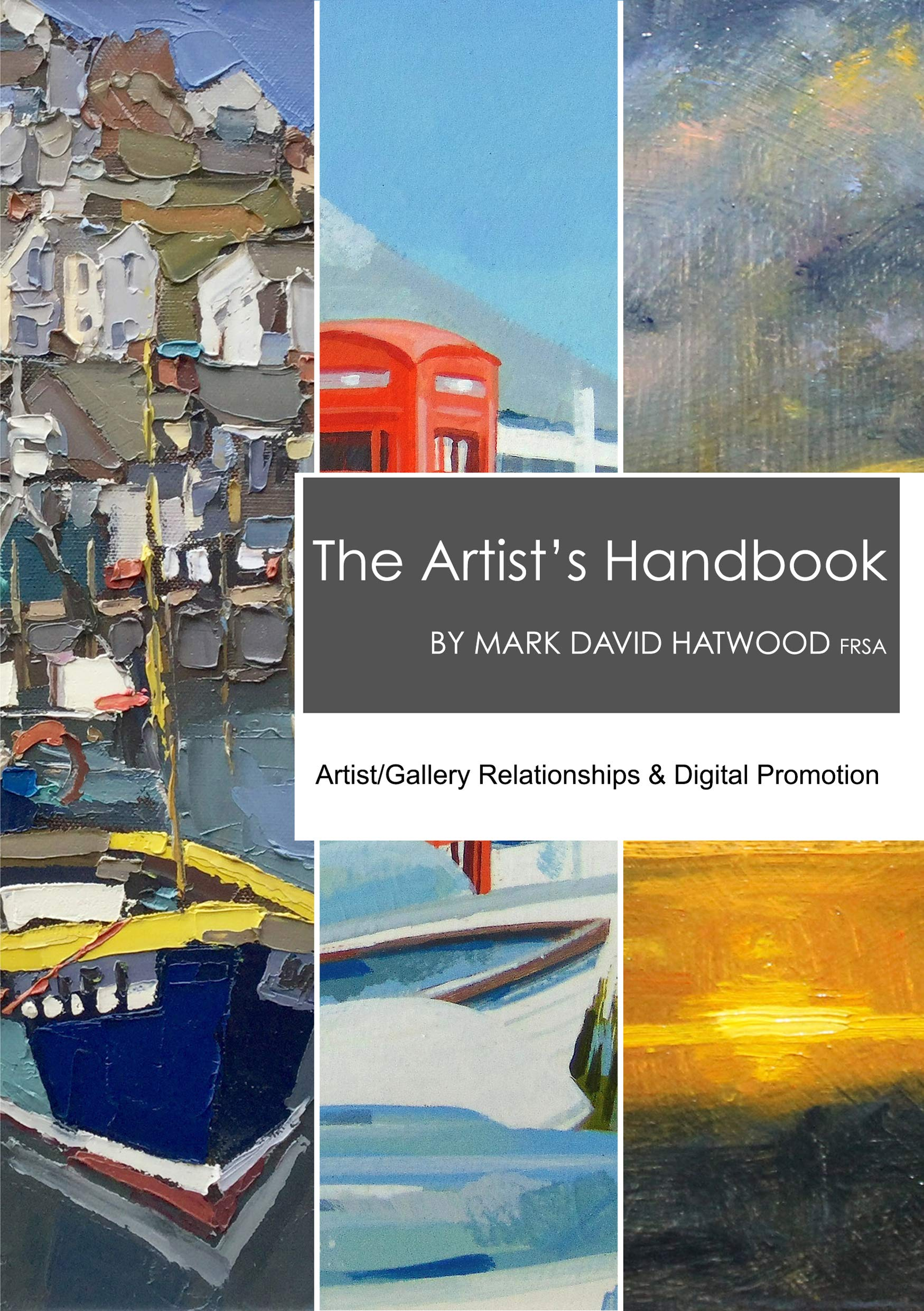 The Artist's Handbook: Artist/Gallery Relationships & Digital Promotion