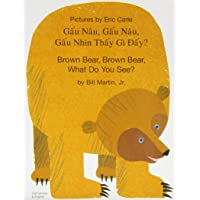 Brown Bear, Brown Bear, What Do You See? In Vietnamese and E (English and Vietnamese Edition)