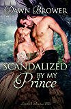Scandalized by My Prince (Linked Across Time Book 8)