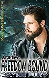 Freedom Bound: Mateu (Solar Flame: Freedom Bound Book 3)