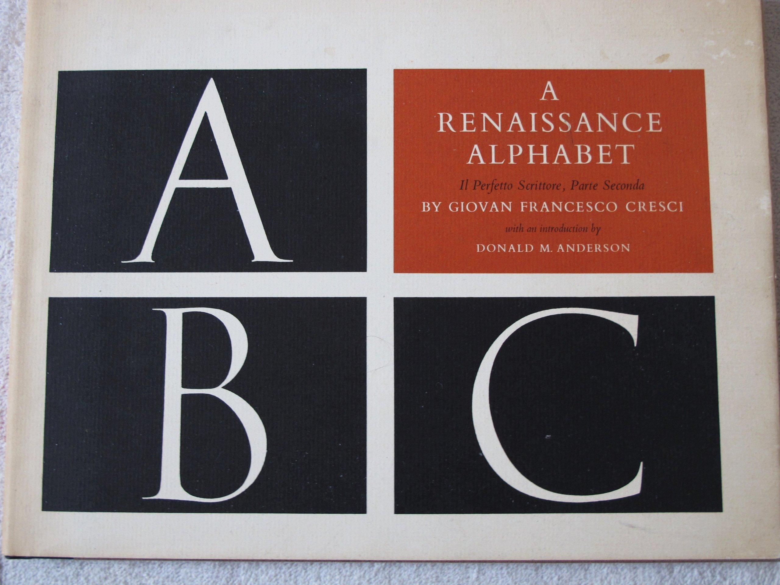 Renaissance Alphabet (Inglese) Copertina rigida – 1 nov 1971 Giovan F. Cresci Univ of Wisconsin Pr 0299057615 Design / Decorative Arts